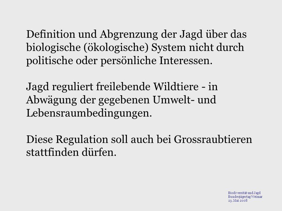 Diese Regulation soll auch bei Grossraubtieren stattfinden dürfen.