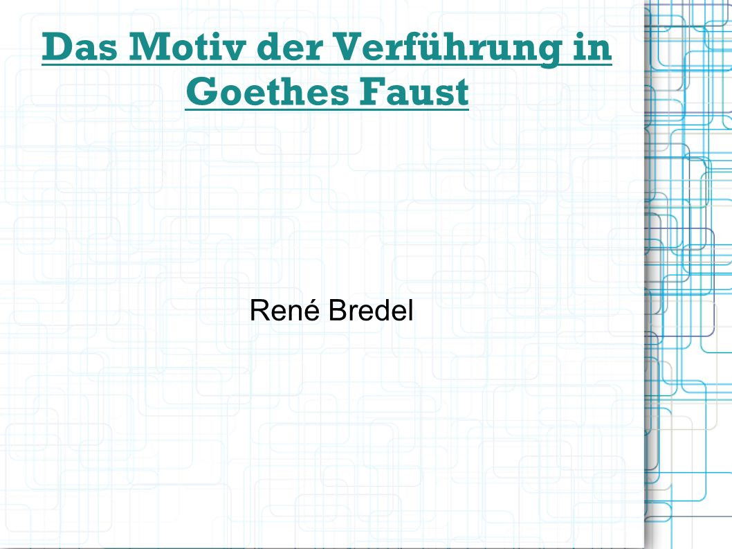 Das Motiv der Verführung in Goethes Faust