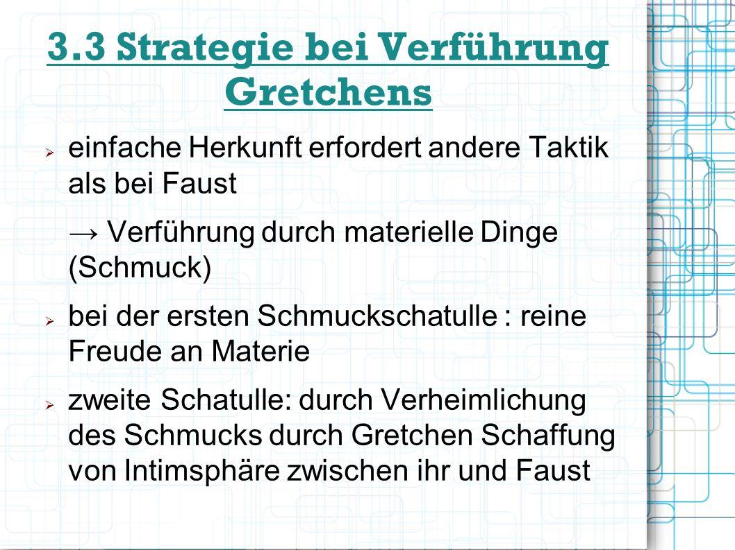 3.3 Strategie bei Verführung Gretchens