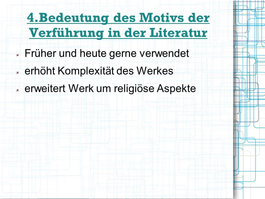 4.Bedeutung des Motivs der Verführung in der Literatur