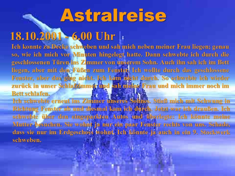 Astralreisen 18.10.2001. - 6.00 Uhr.