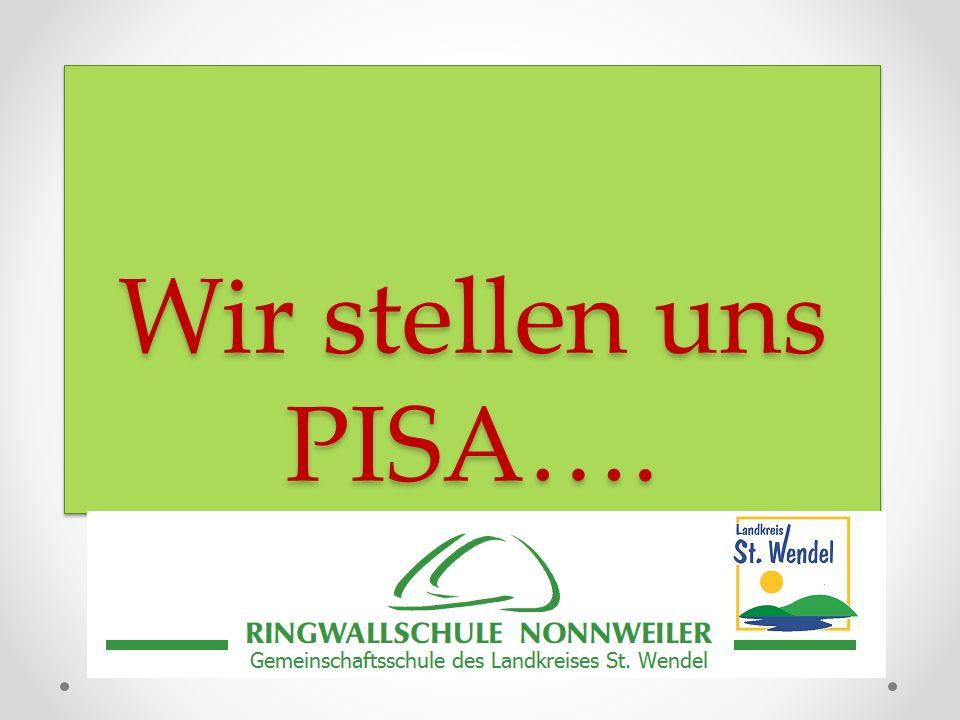 Wir stellen uns PISA….