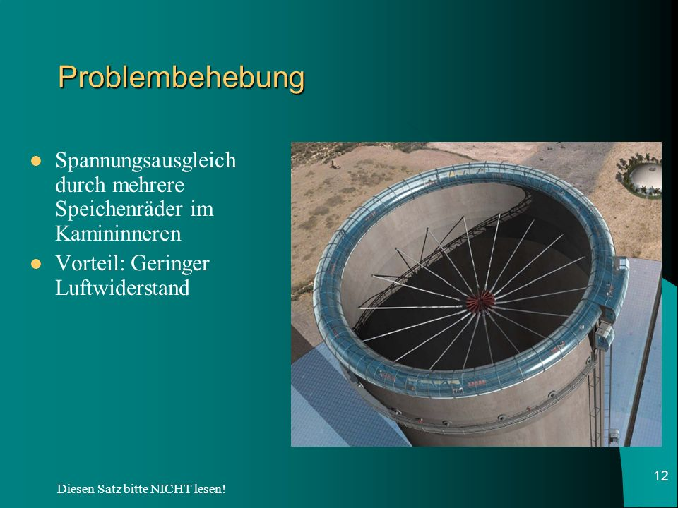 Problembehebung Spannungsausgleich durch mehrere Speichenräder im Kamininneren. Vorteil: Geringer Luftwiderstand.