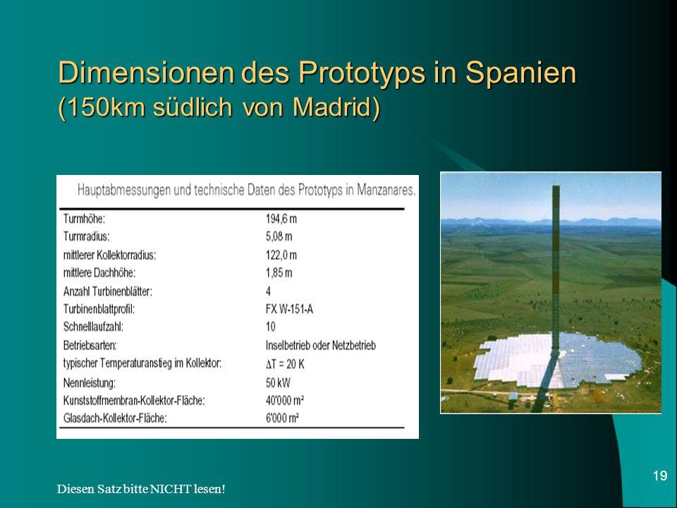 Dimensionen des Prototyps in Spanien (150km südlich von Madrid)
