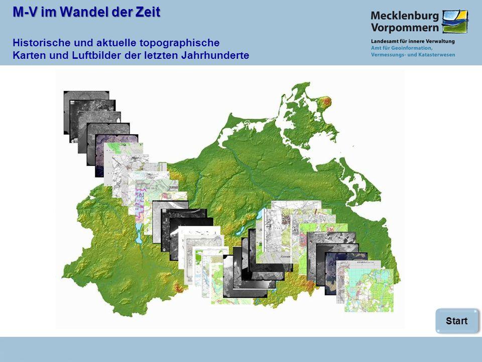 M-V im Wandel der Zeit Historische und aktuelle topographische Karten und Luftbilder der letzten Jahrhunderte