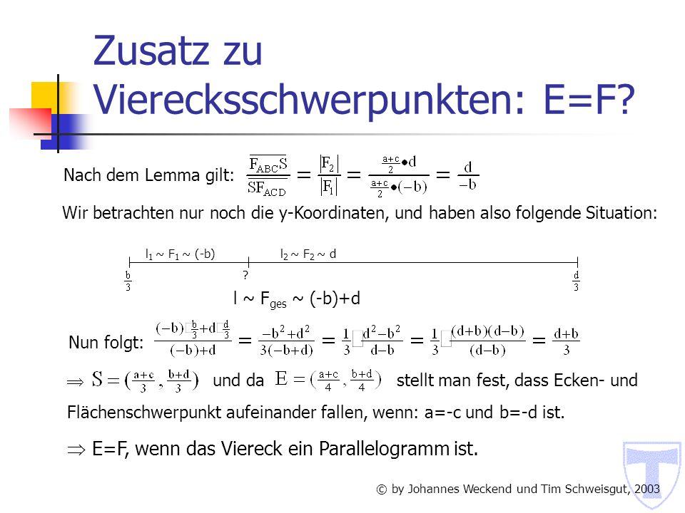 Zusatz zu Vierecksschwerpunkten: E=F