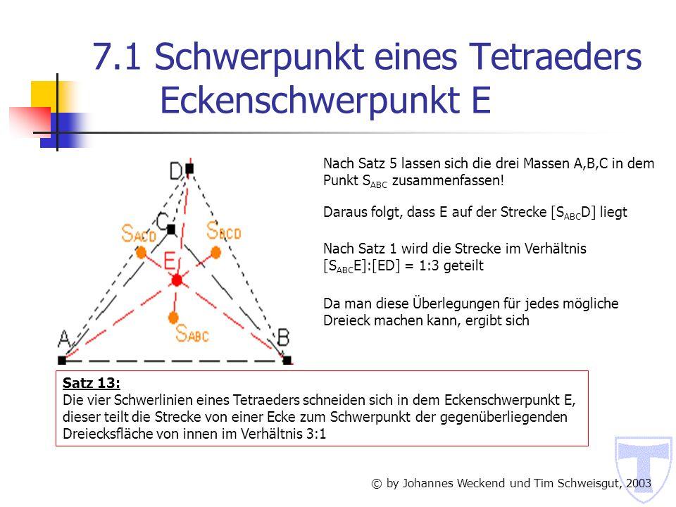 7.1 Schwerpunkt eines Tetraeders Eckenschwerpunkt E