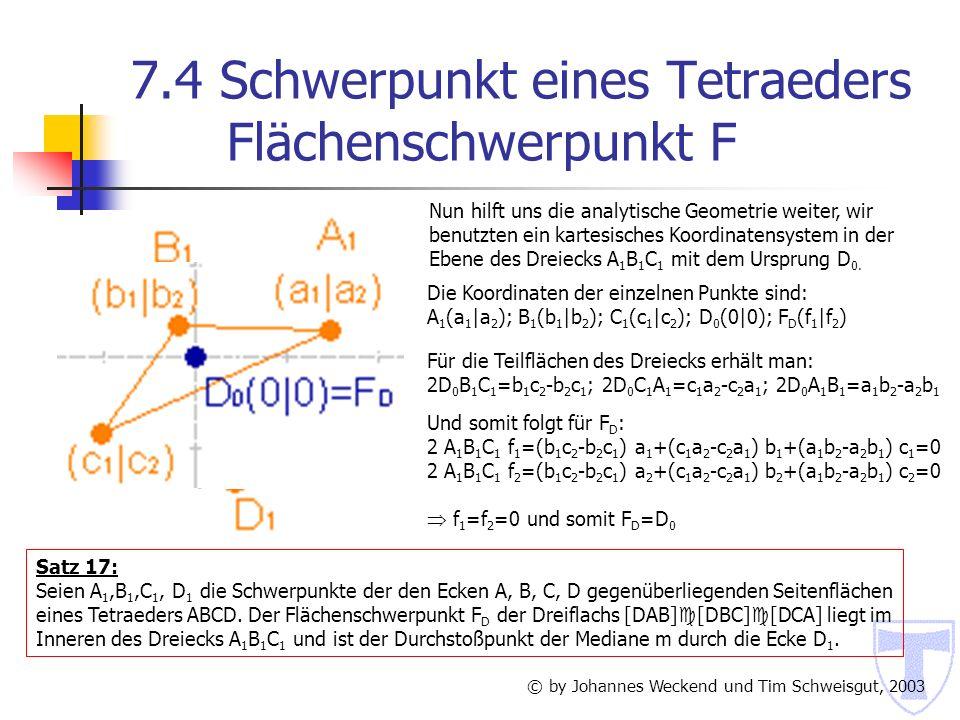 7.4 Schwerpunkt eines Tetraeders Flächenschwerpunkt F