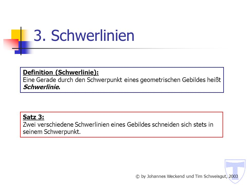 3. Schwerlinien Definition (Schwerlinie):