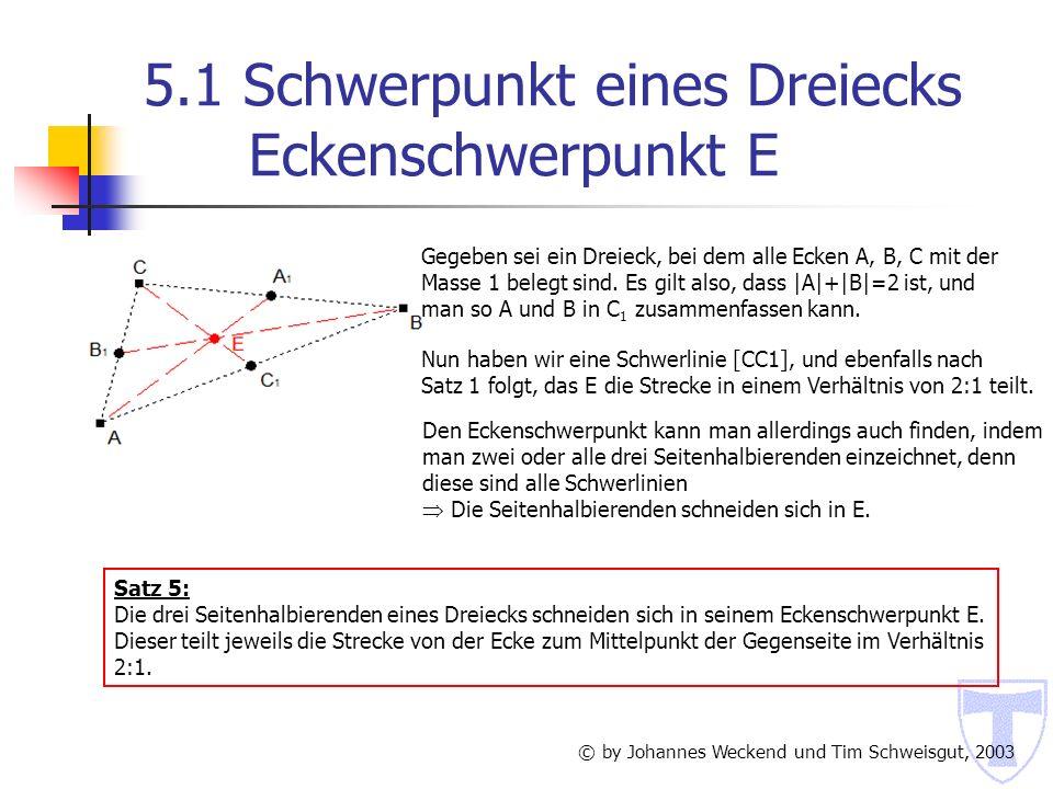5.1 Schwerpunkt eines Dreiecks Eckenschwerpunkt E