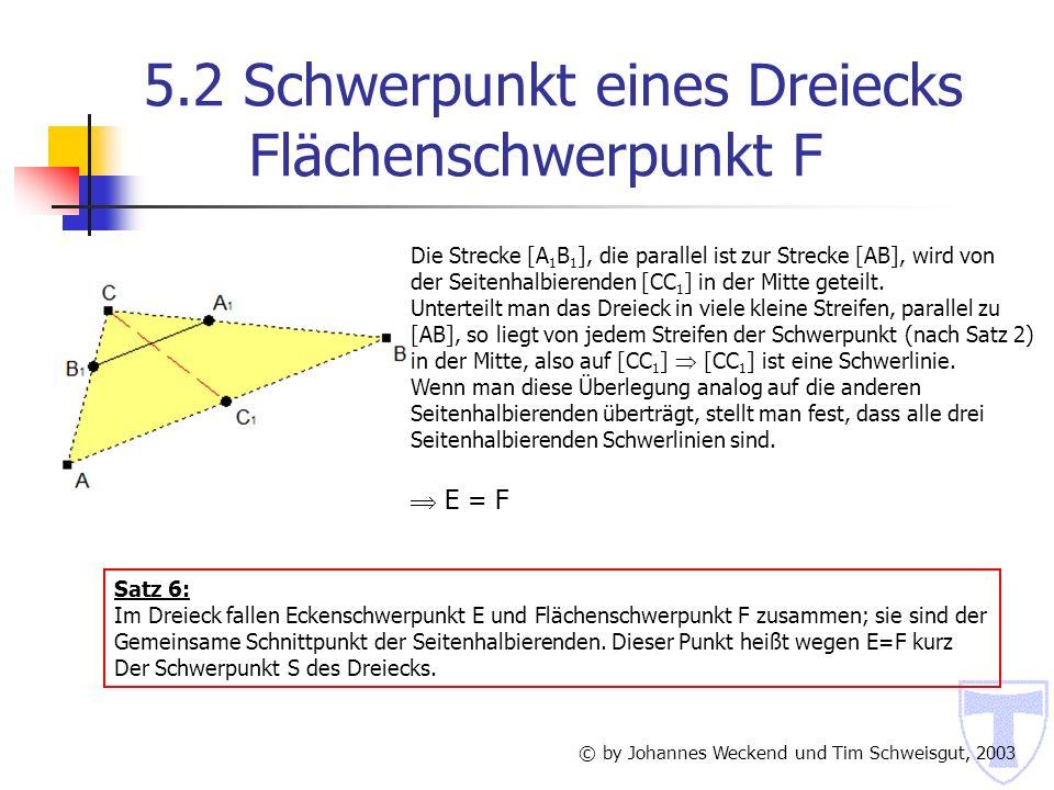 5.2 Schwerpunkt eines Dreiecks Flächenschwerpunkt F