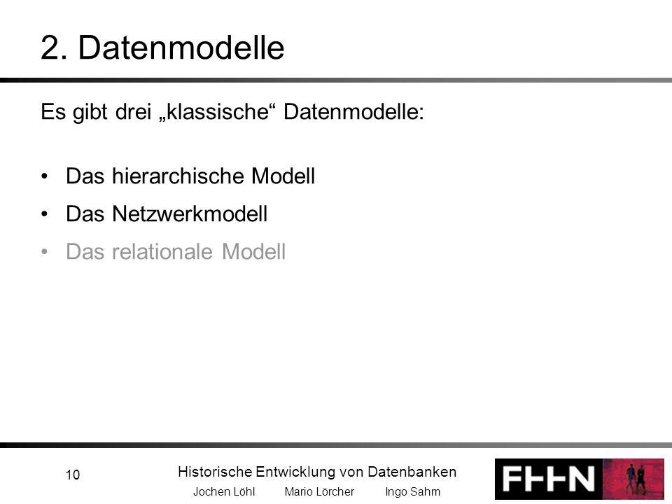 """2. Datenmodelle Es gibt drei """"klassische Datenmodelle:"""