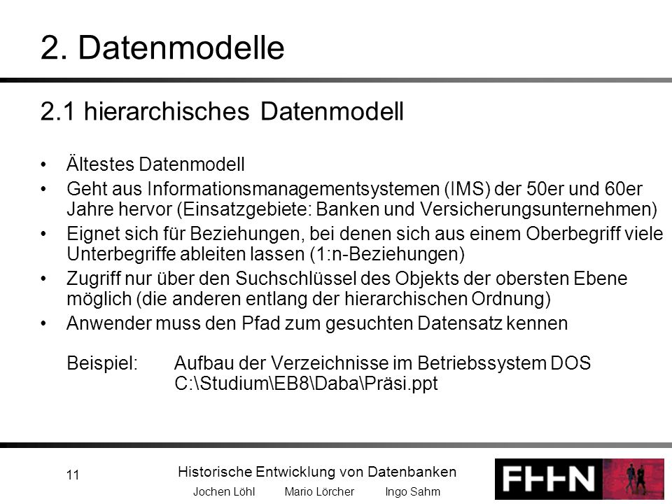2. Datenmodelle 2.1 hierarchisches Datenmodell Ältestes Datenmodell