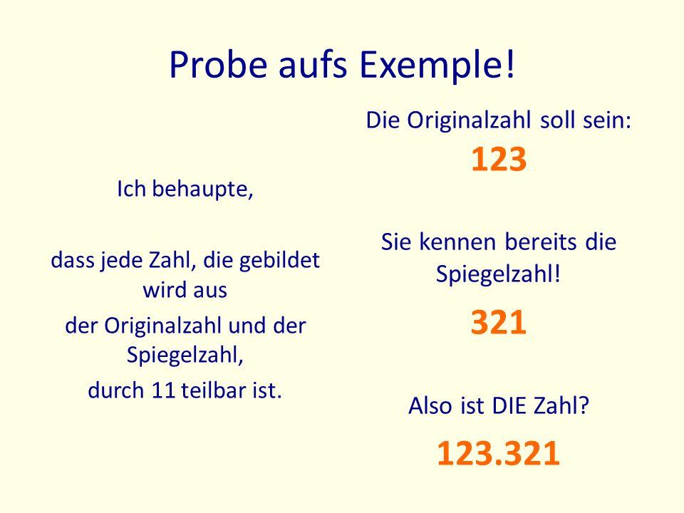 Probe aufs Exemple! 321 123.321 Die Originalzahl soll sein: 123