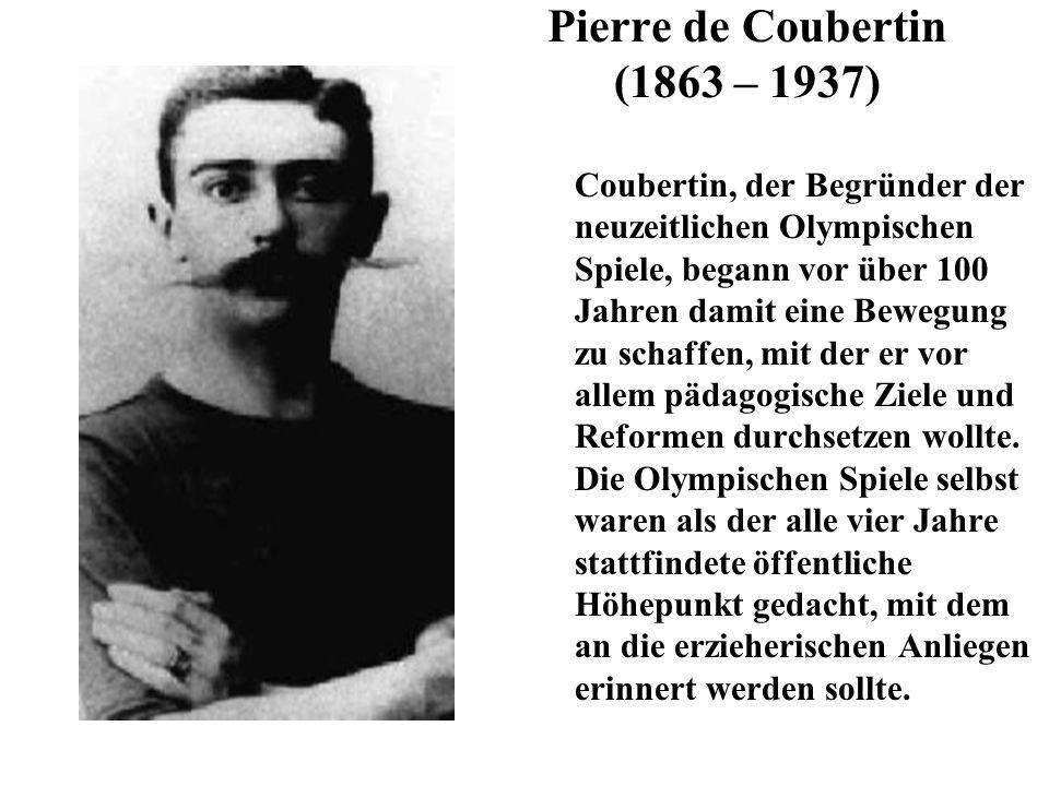 Pierre de Coubertin (1863 – 1937)