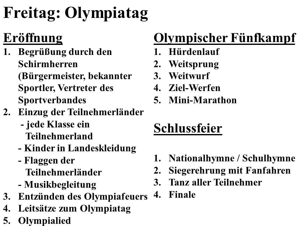 Freitag: Olympiatag Eröffnung Olympischer Fünfkampf Schlussfeier