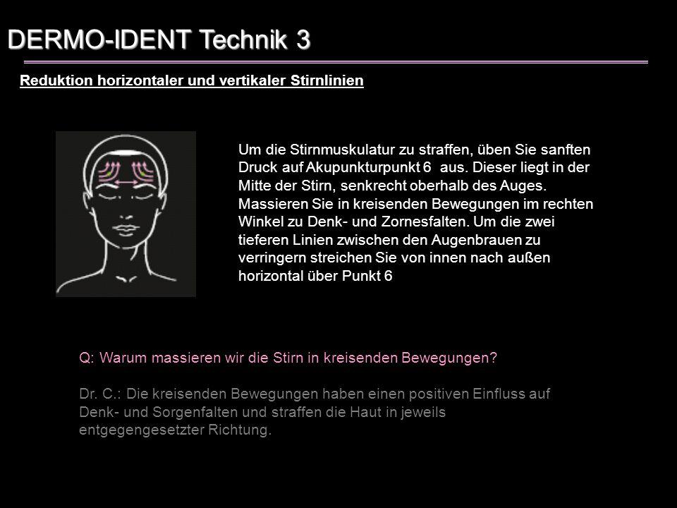 DERMO-IDENT Technik 3 Reduktion horizontaler und vertikaler Stirnlinien.