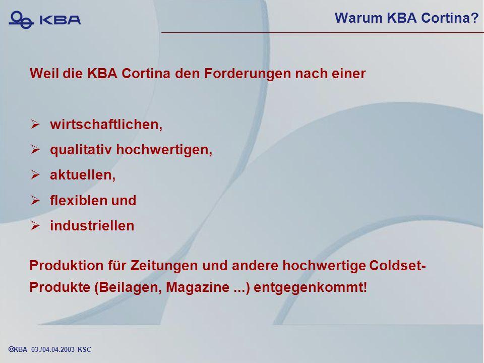 Warum KBA Cortina Weil die KBA Cortina den Forderungen nach einer. wirtschaftlichen, qualitativ hochwertigen,