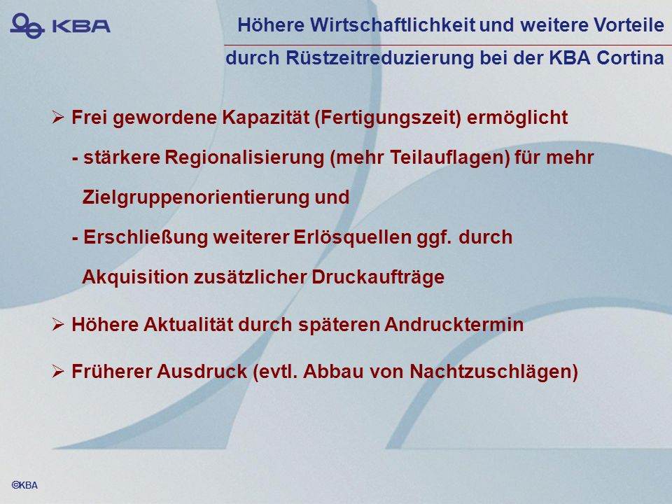 Höhere Wirtschaftlichkeit und weitere Vorteile durch Rüstzeitreduzierung bei der KBA Cortina