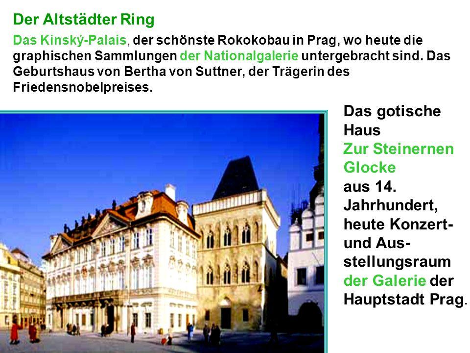 heute Konzert-und Aus- stellungsraum der Galerie der Hauptstadt Prag.