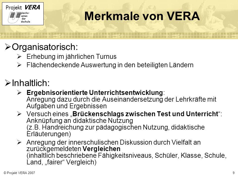 Merkmale von VERA Organisatorisch: Inhaltlich: