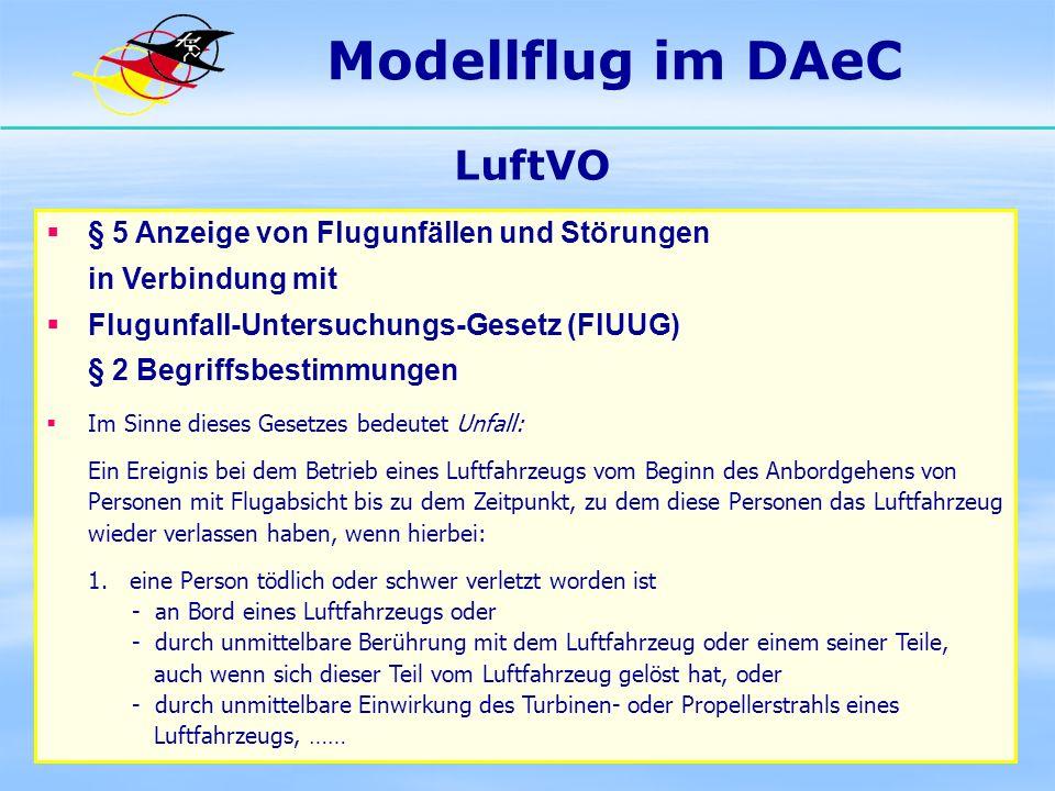 Modellflug im DAeC LuftVO § 5 Anzeige von Flugunfällen und Störungen