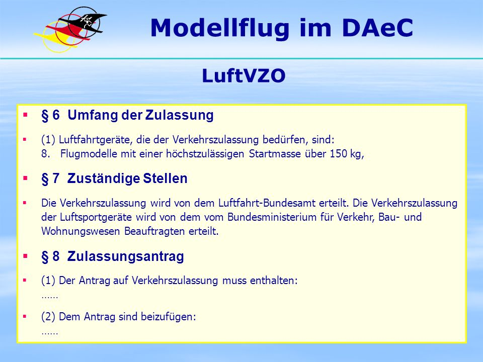 Modellflug im DAeC LuftVZO § 6 Umfang der Zulassung