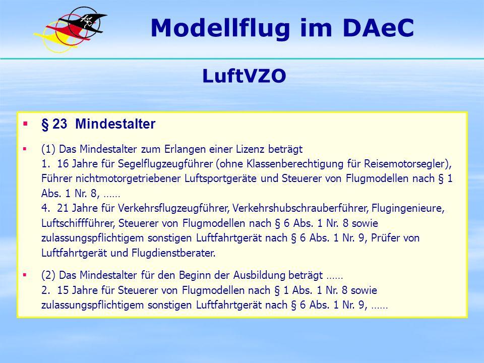 Modellflug im DAeC LuftVZO § 23 Mindestalter