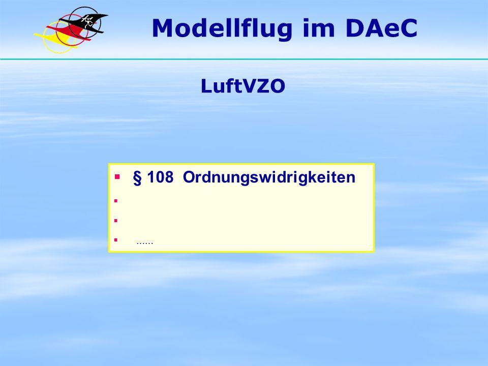 Modellflug im DAeC LuftVZO § 108 Ordnungswidrigkeiten ……