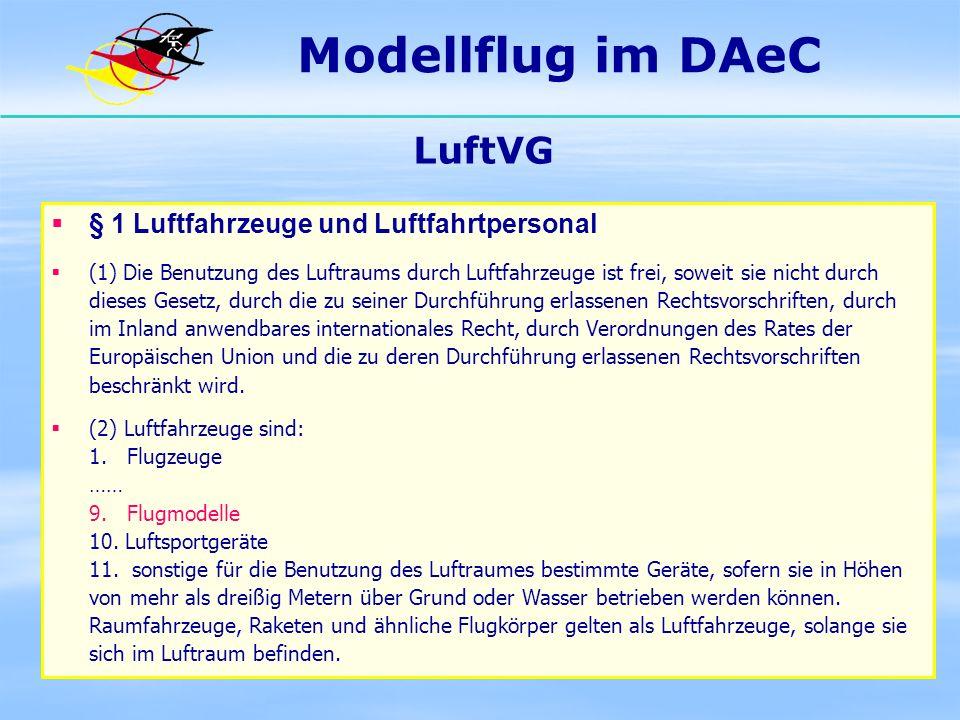 Modellflug im DAeC LuftVG § 1 Luftfahrzeuge und Luftfahrtpersonal