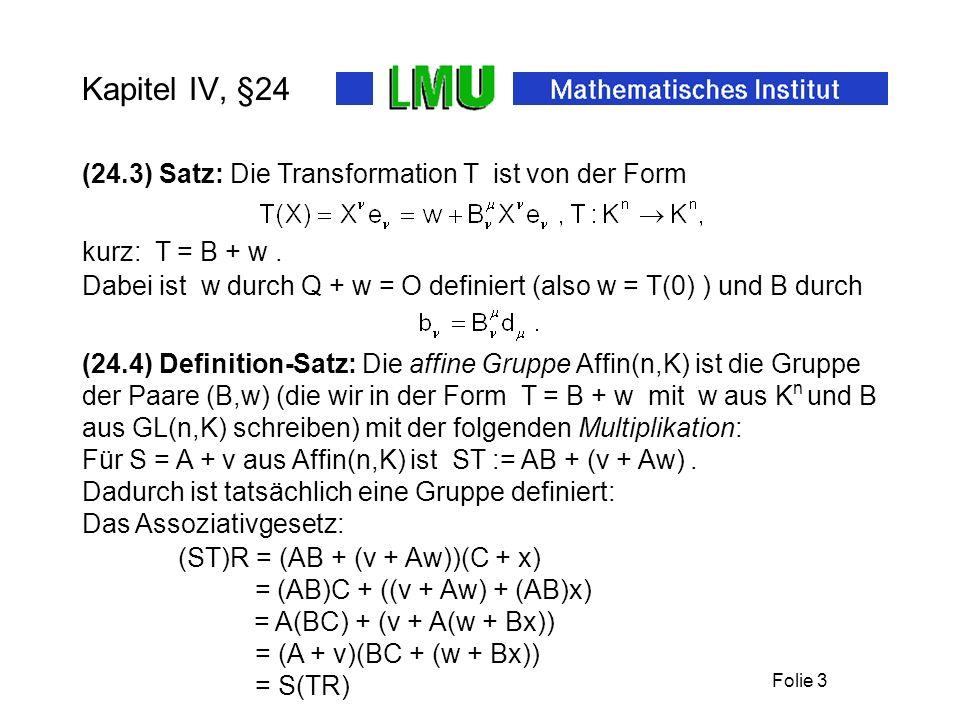 Kapitel IV, §24 (24.3) Satz: Die Transformation T ist von der Form
