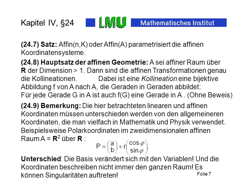 Kapitel IV, §24 (24.7) Satz: Affin(n,K) oder Affin(A) parametrisiert die affinen Koordinatensysteme.