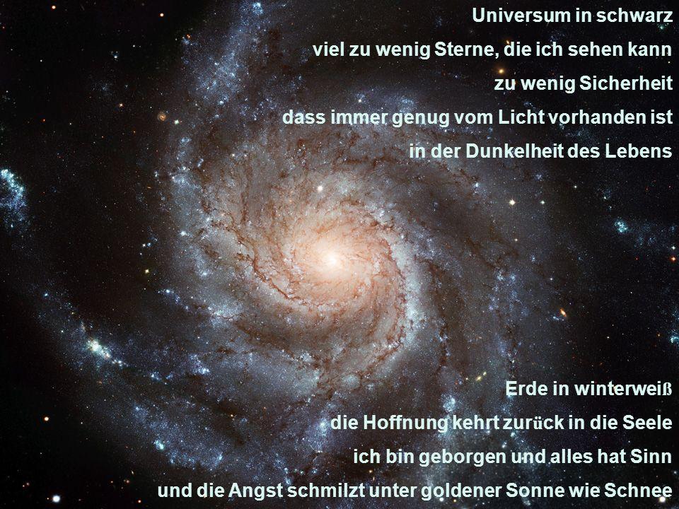 Universum in schwarz viel zu wenig Sterne, die ich sehen kann. zu wenig Sicherheit. dass immer genug vom Licht vorhanden ist.