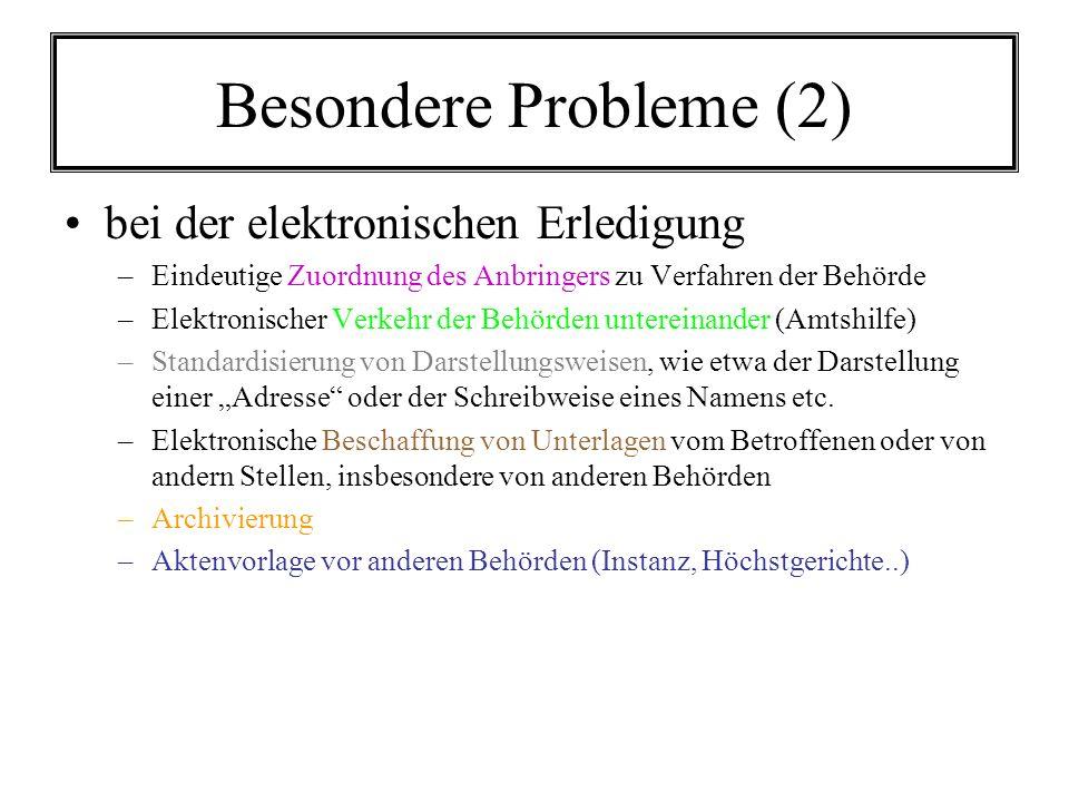 Besondere Probleme (2) bei der elektronischen Erledigung