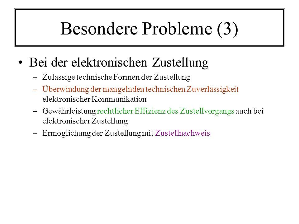 Besondere Probleme (3) Bei der elektronischen Zustellung