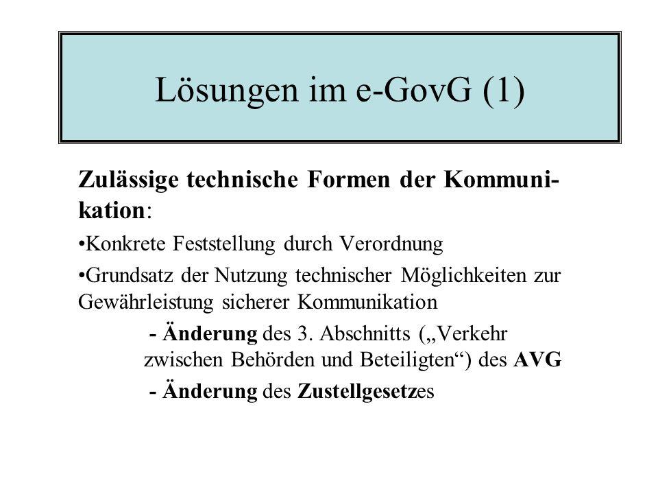 Lösungen im e-GovG (1) Zulässige technische Formen der Kommuni- kation: Konkrete Feststellung durch Verordnung.