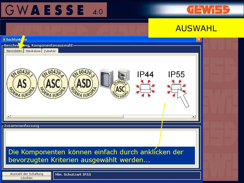 AUSWAHL Die Komponenten können einfach durch anklicken der bevorzugten Kriterien ausgewählt werden...