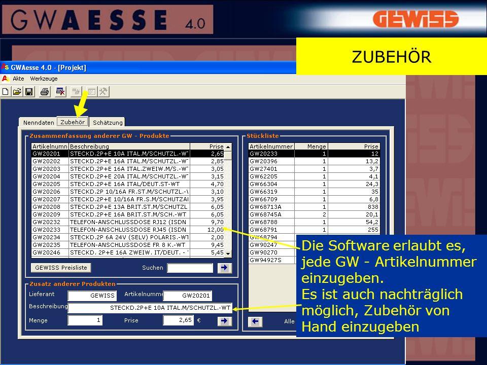 ZUBEHÖR Die Software erlaubt es, jede GW - Artikelnummer einzugeben.
