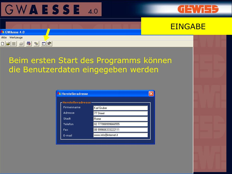 EINGABE Beim ersten Start des Programms können die Benutzerdaten eingegeben werden