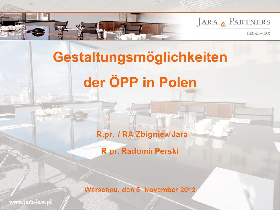 Gestaltungsmöglichkeiten der ÖPP in Polen R. pr. / RA Zbigniew Jara R