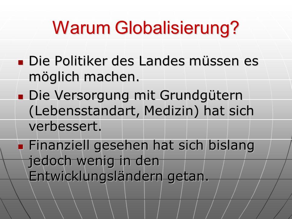 Warum Globalisierung Die Politiker des Landes müssen es möglich machen.