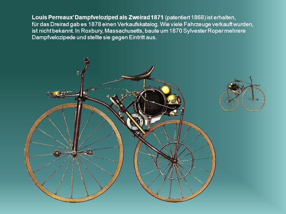 Louis Perreaux' Dampfveloziped als Zweirad 1871 (patentiert 1868) ist erhalten,