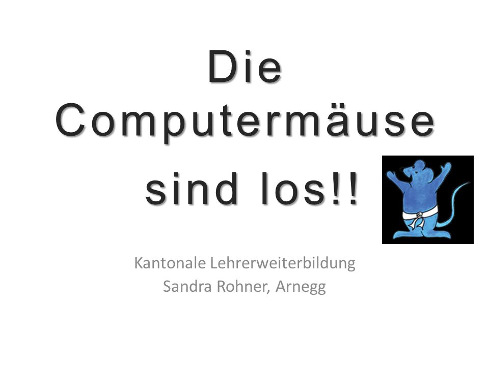 Die Computermäuse sind los!!