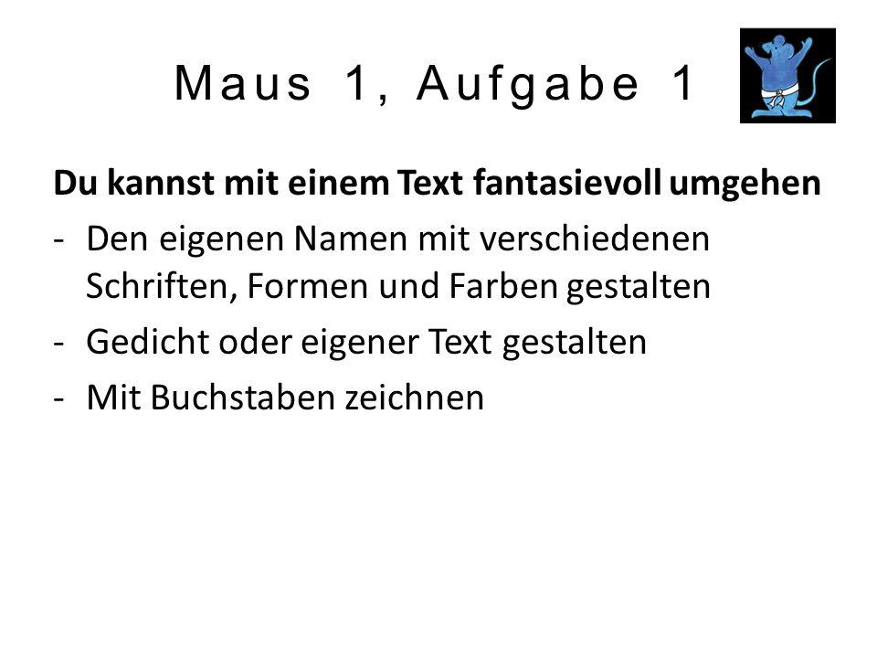 Maus 1, Aufgabe 1 Du kannst mit einem Text fantasievoll umgehen