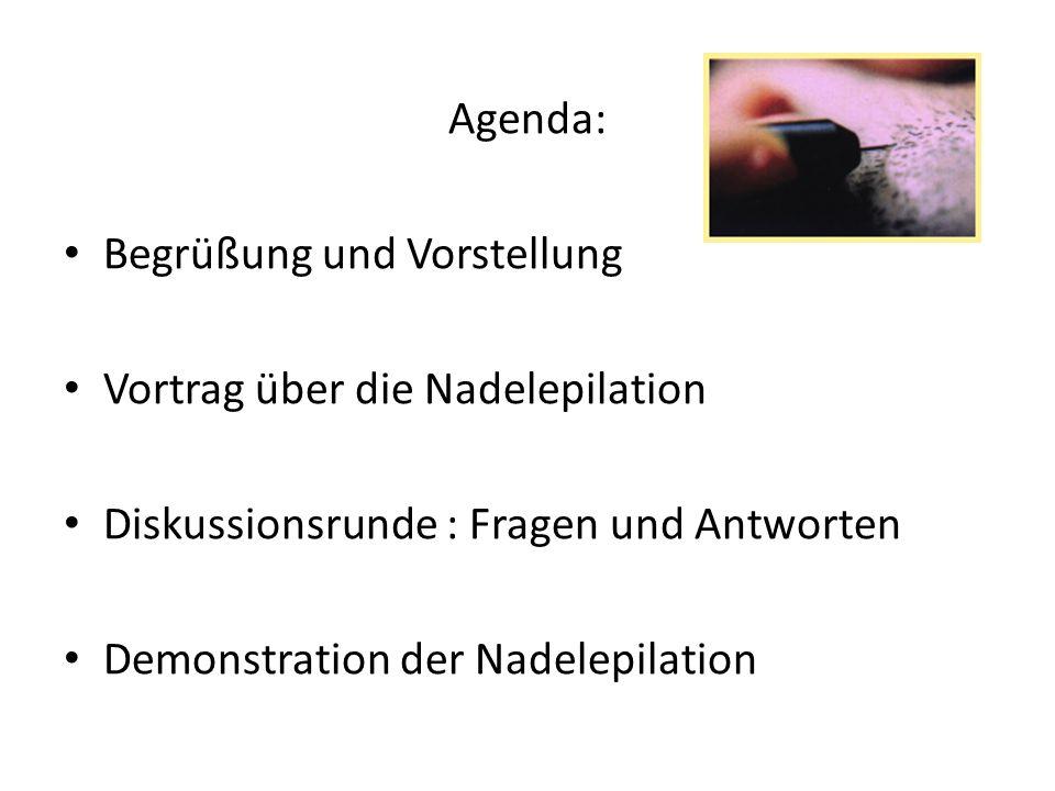 Agenda: Begrüßung und Vorstellung. Vortrag über die Nadelepilation. Diskussionsrunde : Fragen und Antworten.