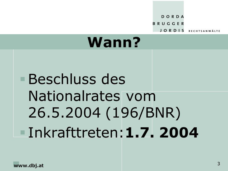 Wann Beschluss des Nationalrates vom 26.5.2004 (196/BNR) Inkrafttreten:1.7. 2004