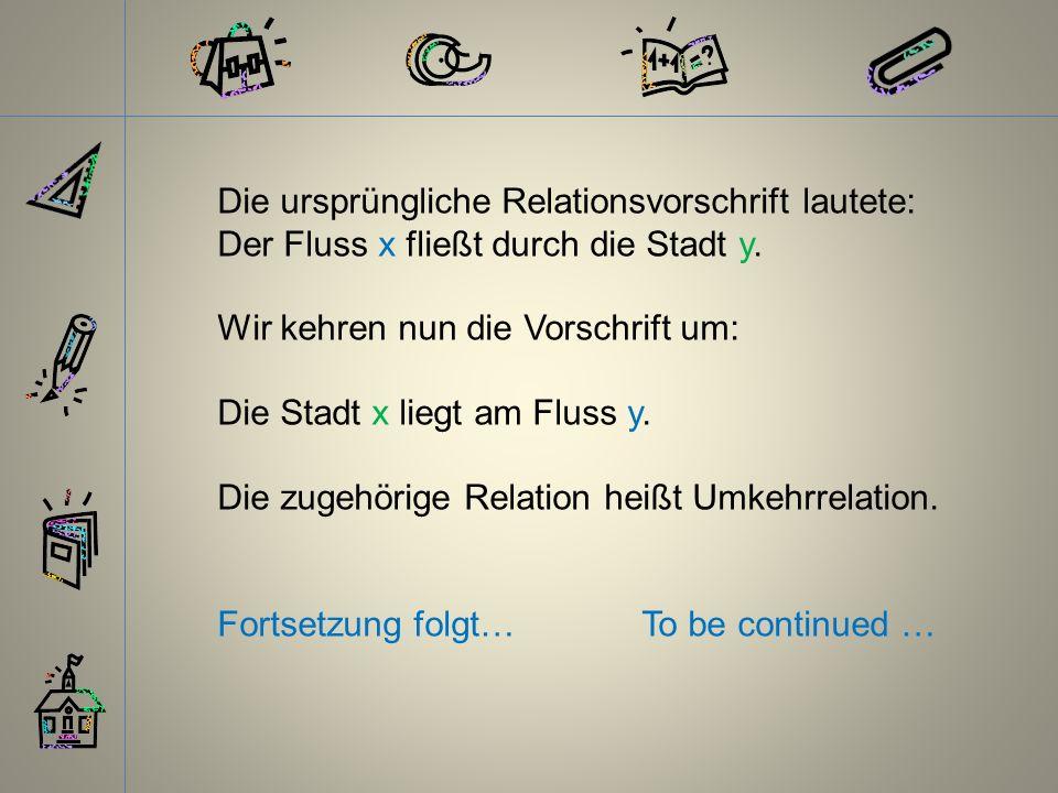 Die ursprüngliche Relationsvorschrift lautete: