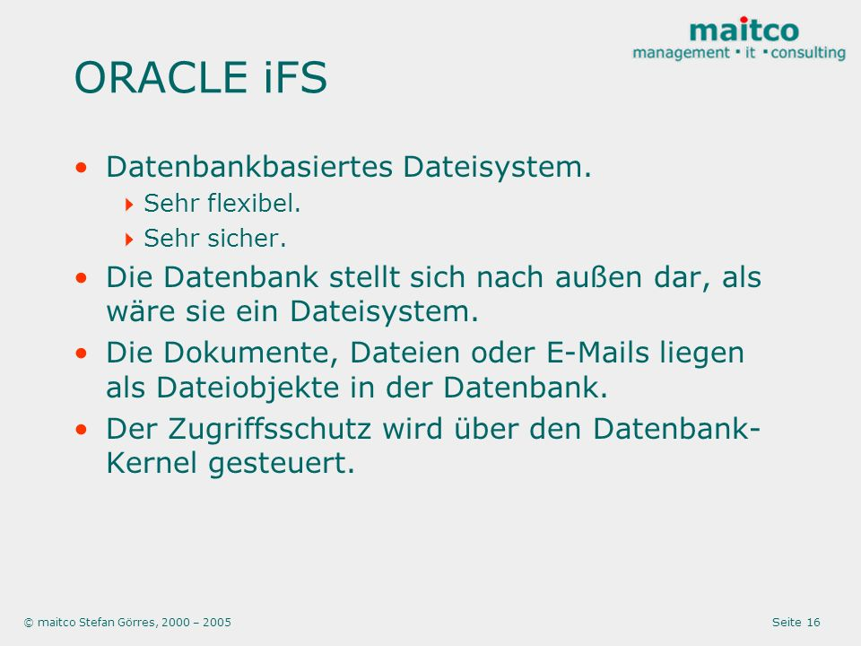 ORACLE iFS Datenbankbasiertes Dateisystem.
