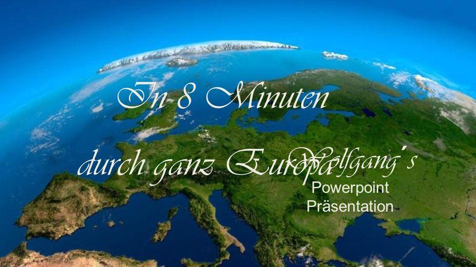 In 8 Minuten durch ganz Europa