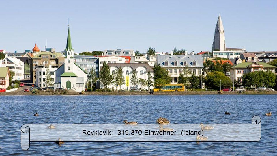 Reykjavik: 319.370 Einwohner (Island)